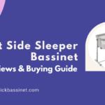Best Side Sleeper Bassinet - Newborn Bedside Safe Co Sleepers Crib
