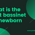 What is the best bassinet for a Newborn?