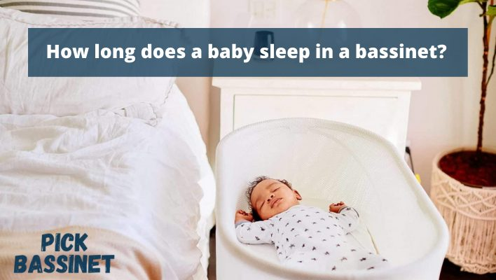 How long does a baby sleep in a bassinet