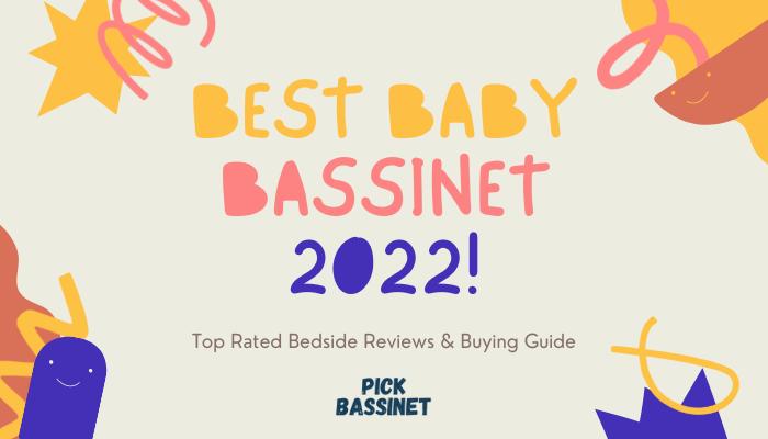 Best Baby Bassinet 2022