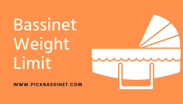 Bassinet Weight Limit